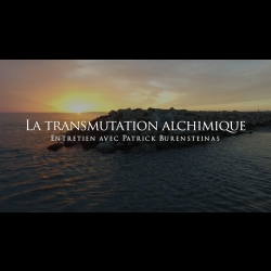 Interview - Patrick Burensteinas - La transmutation alchimique