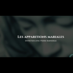 Interview - Pierre Barnerias - Les apparitions mariales