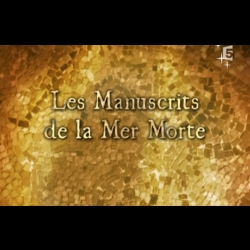 Les Manuscrits De La Mer Morte France5