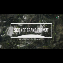 [Serie] Science grand format France5