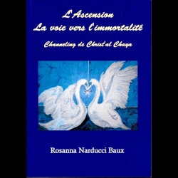 L'Ascension : La voie vers l'immortalité - Channeling de Christ'al Chaya Rosanna Narducci
