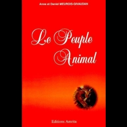 Le peuple animal Anne Givaudan  Daniel Meurois