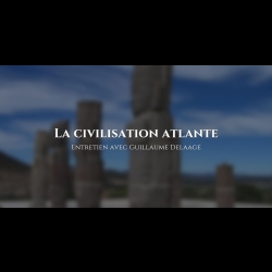 Guillaume Delaage : La civilisation atlante