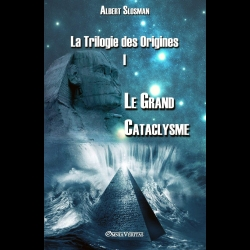 La Trilogie Des Origines I - Le Grand Cataclysme Albert Slosman