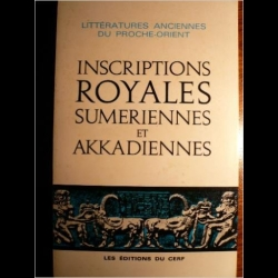 Inscriptions royales sumériennes et akkadiennes Jean-Robert Kupper Edmond Sollberger