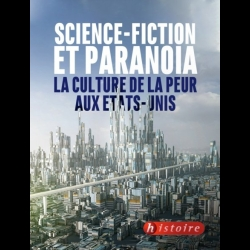 Science-fiction et paranoia la culture  de la peur aux Etats-Unis