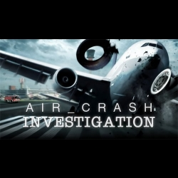 Air Crash/Mayday/Danger dans les airs/Air Emergency/Air Crash Investigation