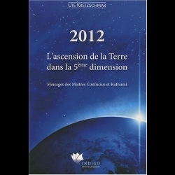 2012 - L'ascension de la Terre dans la 5ème dimension