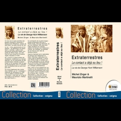 Extraterrestres - Le contact a déjà eu lieu ! La vie de George Hunt Williamson