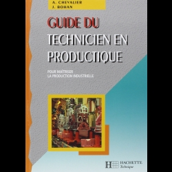 Guide du technicien en productique - Pour maîtriser la production industrielle