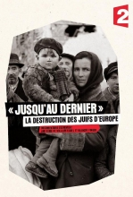[Serie] Jusqu'au dernier : la destruction des Juifs d'Europe Blanche Finger  William Karel