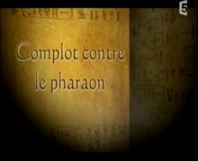 Complot contre le pharaon Ramses III France5 Suzanne Redford